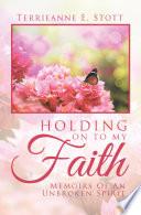 Holding On To My Faith Book PDF
