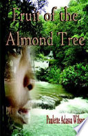 Fruit of the Almond Tree