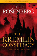 The Kremlin Conspiracy: A Marcus Ryker Series Political and Military Action Thriller