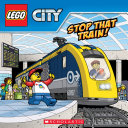 Stop That Train! (LEGO City: Storybook) Pdf/ePub eBook
