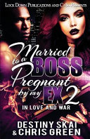Married To A Boss Pregnant By My Ex 2