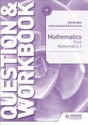 Cambridge International AS and a Level Mathematics Pure Mathematics 1 Question and Workbook