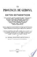 La provincia de Gerona Datos estadisticos sobre su territorio, poblacion, beneficencia, baños y aguas minerales...