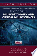 The American Psychiatric Association Publishing Textbook of Neuropsychiatry and Clinical Neurosciences  Sixth Edition