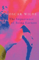 The Importance of Being Earnest  Legend Classics