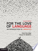 """For the Love of Language: An Introduction to Linguistics"" by Kate Burridge, Tonya N. Stebbins"