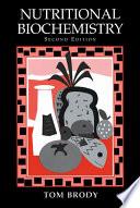 """""""Nutritional Biochemistry"""" by Tom Brody"""