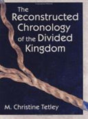 The Reconstructed Chronology of the Divided Kingdom