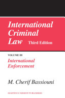 International Criminal Law, Volume 3 International Enforcement