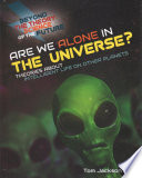 Are We Alone In The Universe Theories About Intelligent Life On Other Planets