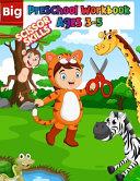 Big Preschool Workbook Ages 3 5 Book