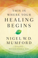 This Is Where Your Healing Begins