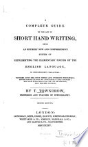 A Complete Guide to the Art of Shorthand Writing