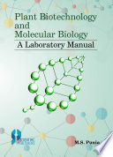 Plant Biotechnology And Molecular Biology A Laboratory Manual