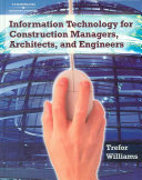 Information Technology For Construction Managers Architects And Engineers