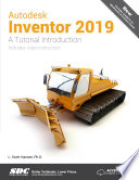 Autodesk Inventor 2019 : a tutorial introduction