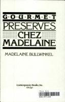 Gourmet Preserves Chez Madelaine Book PDF