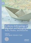 A Literary Anthropology of Migration and Belonging