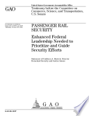 Passenger rail security enhanced federal leadership needed to prioritize and guide security efforts   testimony before the Committee on Commerce  Science  and Transportation  U S  Senate Book