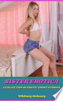 Sister Erotica: A Collection of Erotic Short Stories
