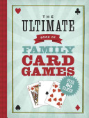 The Ultimate Book of Family Card Games