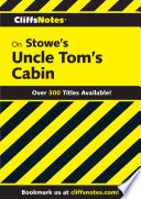 CliffsNotes on Stowe s Uncle Tom s Cabin