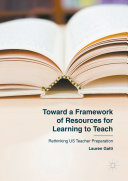 Toward a Framework of Resources for Learning to Teach