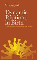 Dynamic Positions in Birth ebook