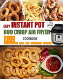 Easy Instant Pot Duo Crisp Air Fryer Cookbook Book