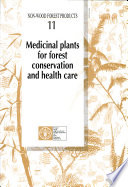 Medicinal Plants for Forest Conservation and Health Care