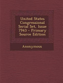 United States Congressional Serial Set Issue 7943 Primary Source Edition