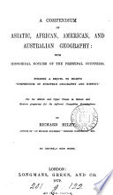 A compendium of Asiatic, African, American, and Australian geography, a sequel to Compendium of European geography and history