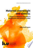 Maternal overweight and obesity