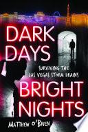 Dark Days Bright Nights