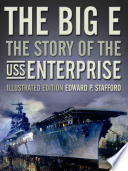 The Big E  : The Story of the USS Enterprise, Illustrated Edition