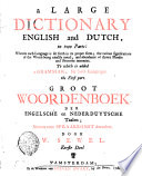 A LARGE DICTIONARY ENGLISH and DUTCH in Two Parts