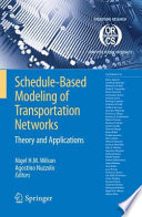 Schedule Based Modeling of Transportation Networks