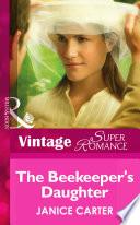 The Beekeeper s Daughter  Mills   Boon Vintage Superromance