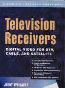 Television Receivers Digital Video For Dtv Cable And Satellite Book PDF
