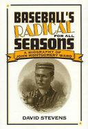 Baseball s Radical for All Seasons