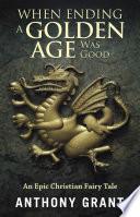 When Ending a Golden Age Was Good