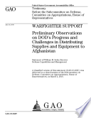 Warfighter Support  Preliminary Observations on DoD s Progress and Challenges in Distributing Supplies and Equipment to Afghanistan