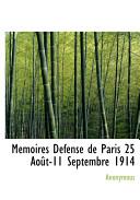 Mmoires Dfense de Paris 25 Aot-11 Septembre 1914