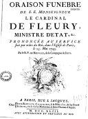 Oraison funebre de S. E. Monseigneur le cardinal de Fleury... prononcée... dans l'Eglise de Paris, le 25. Mai 1743 Par le R. P. de Neuville...