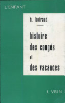 Contribution à l'étude historique des congés et des vacances scolaires en France du Moyen-Age à 1914