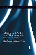 Pdf Rethinking Serial Murder, Spree Killing, and Atrocities