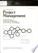 Project Management  a Workshop in Planning  Scheduling and Control Techniques