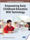 Handbook of Research on Empowering Early Childhood Educators With Technology