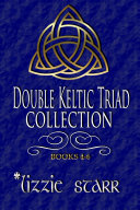 Double Keltic Triad Collection Two  Books Four Six