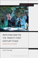 Watching War on the Twenty first Century Stage